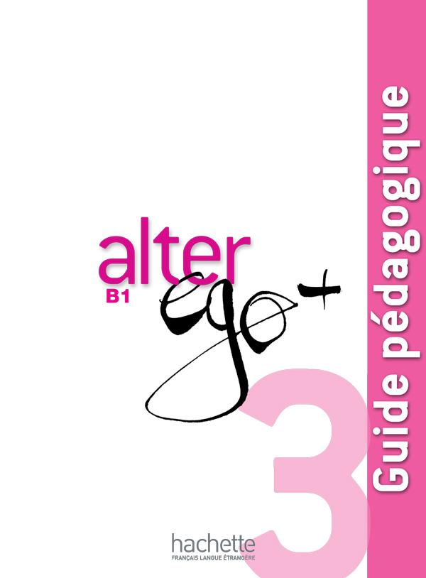 Alter Ego + 3 : Guide pédagogique