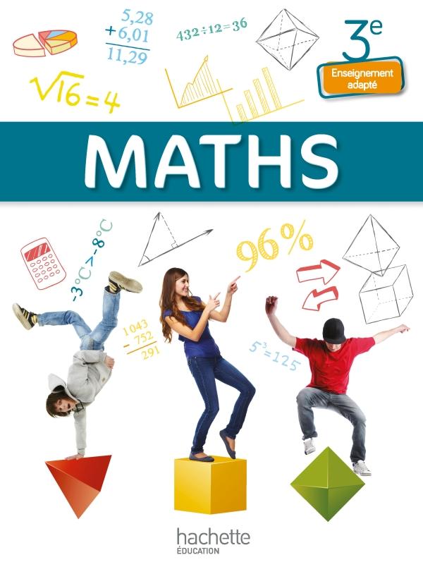 Mathématiques 3e Enseignement adapté - Livre élève - Ed. 2014