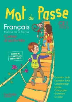 Mot de Passe Français CE1 - Cahier élève - Ed. 2016