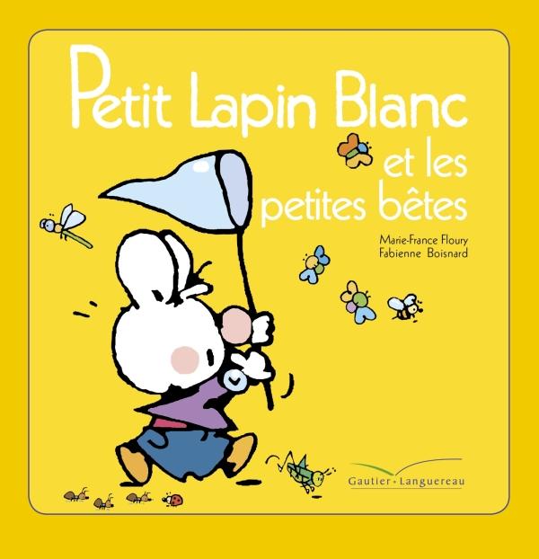 Petit Lapin Blanc et les petites bêtes