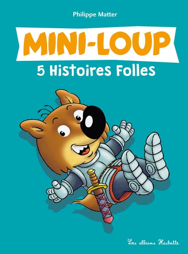Mini-Loup - 5 Histoires Folles