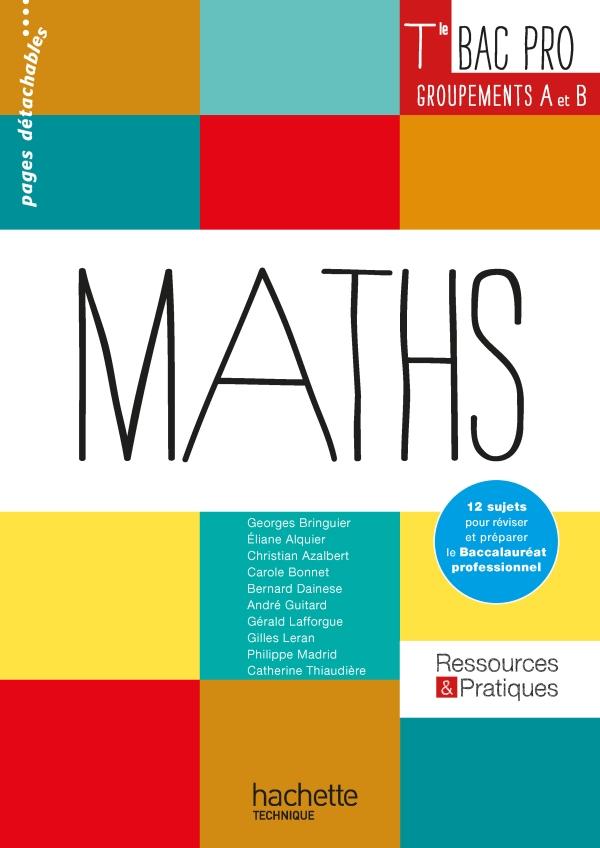 Ressources et Pratiques Maths Terminale Bac Pro Industriel (A et B) - Livre élève - Ed. 2016