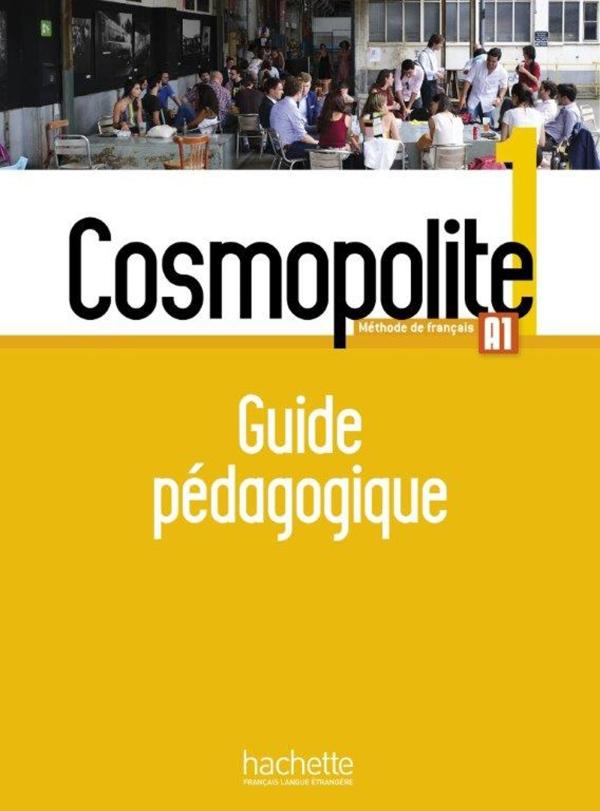 Cosmopolite 1 : Guide pédagogique