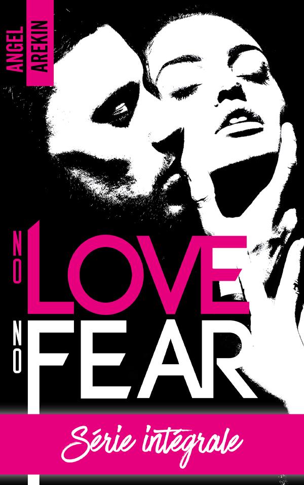 No love no fear - L'intégrale