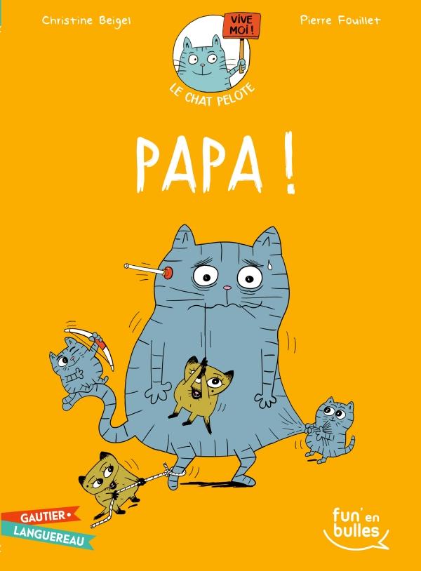 Le chat Pelote T4 - Papa !