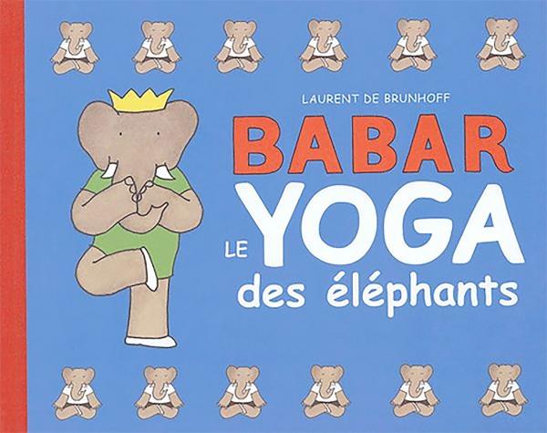 Babar/ Le yoga des éléphants