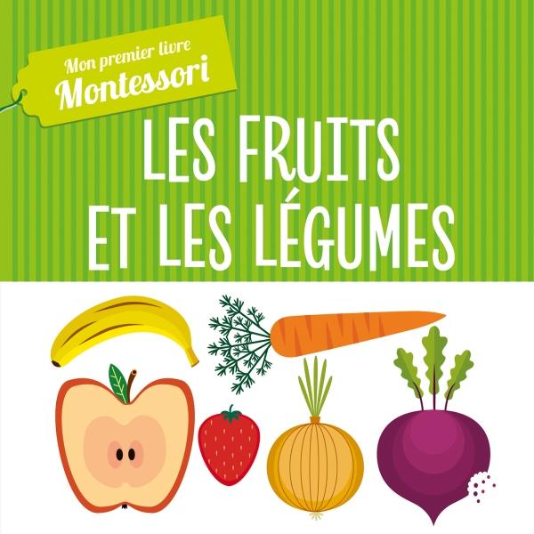 Montessori - Mon premier livre des fruits et légumes
