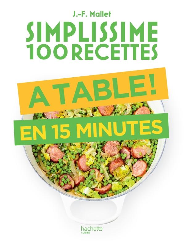 Simplissime 100 recettes : à table en 15 minutes
