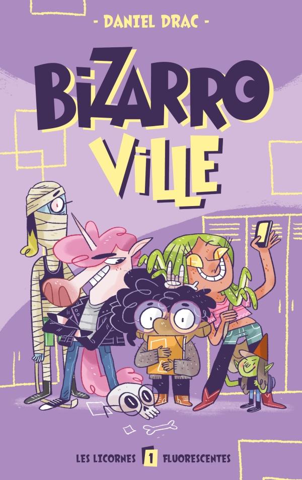 Bizarroville  - Tome 1 - Les licornes fluorescentes