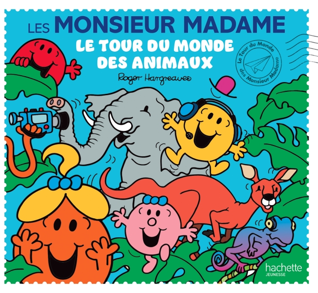 Les Monsieur Madame - Le tour du monde des animaux