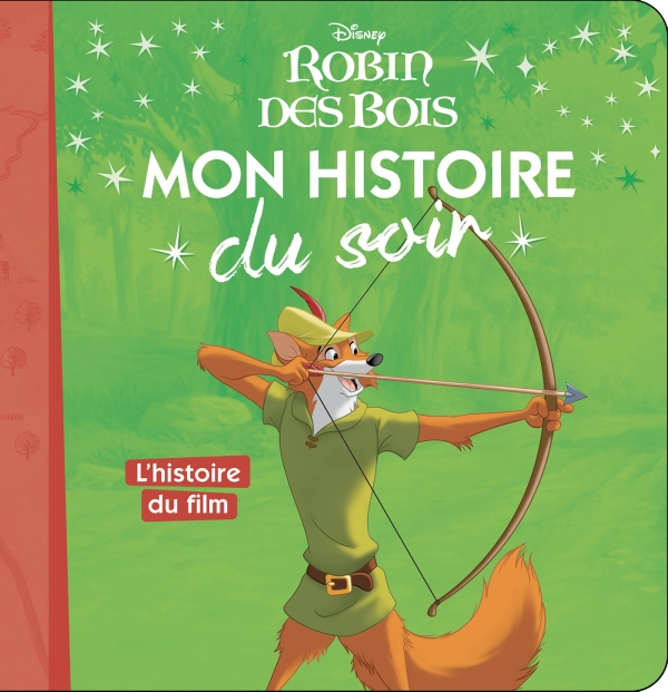 ROBIN DES BOIS - Mon histoire du soir - L'histoire du film - Disney