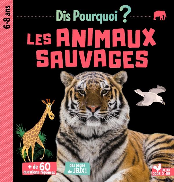 Dis pourquoi Les animaux sauvages