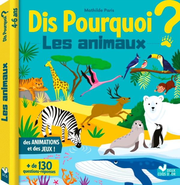 Dis pourquoi les animaux - Livre avec animations