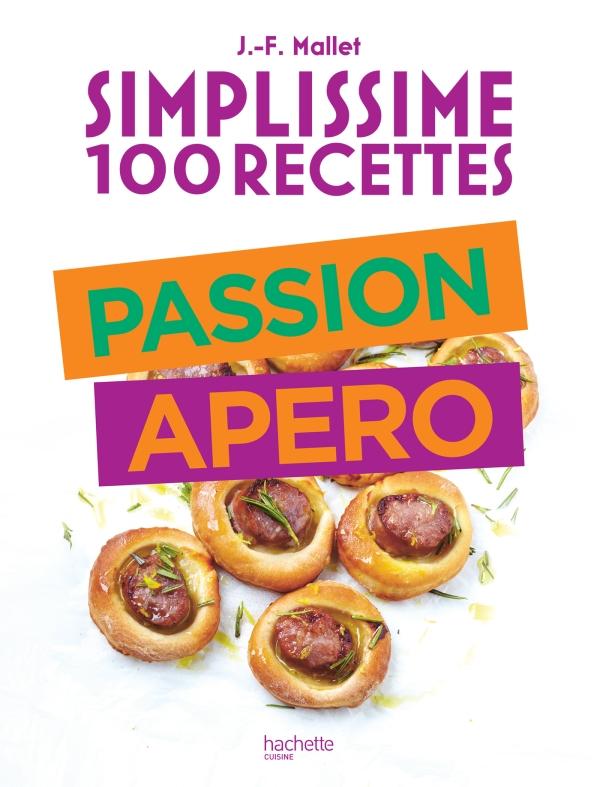 Simplissime 100 recettes : Passion Apéro