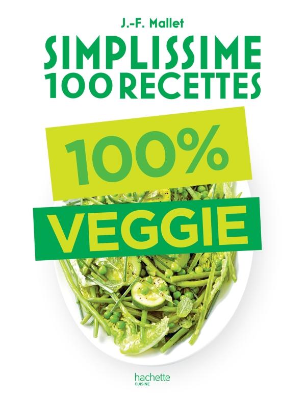 Simplissime 100 recettes : 100% Veggie