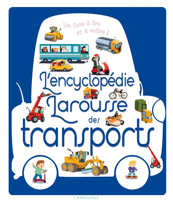 L'encyclopédie Larousse des transports