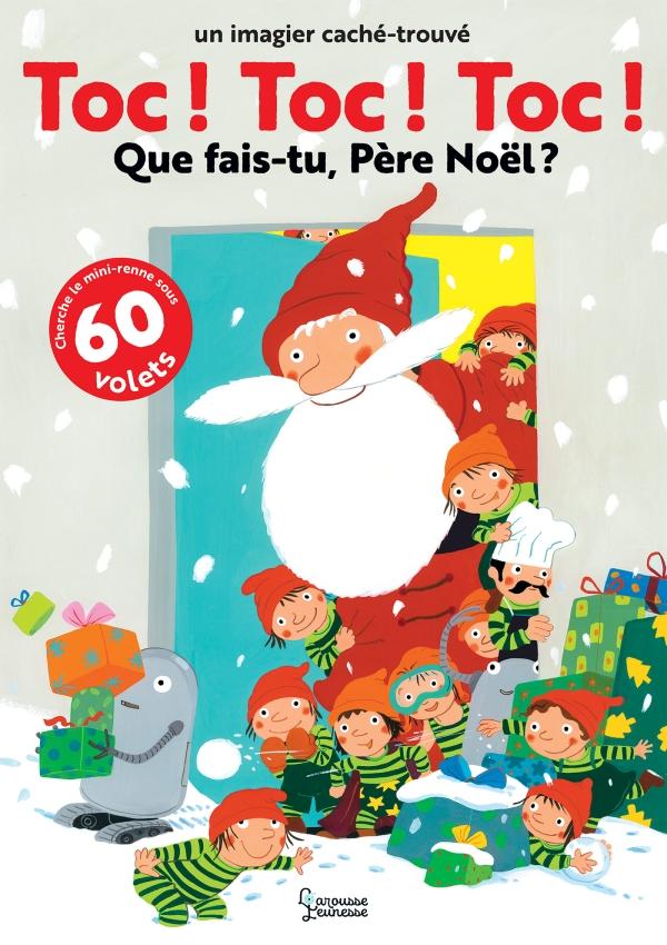 Toc ! Toc ! Toc ! Que fais tu Père Noël ?