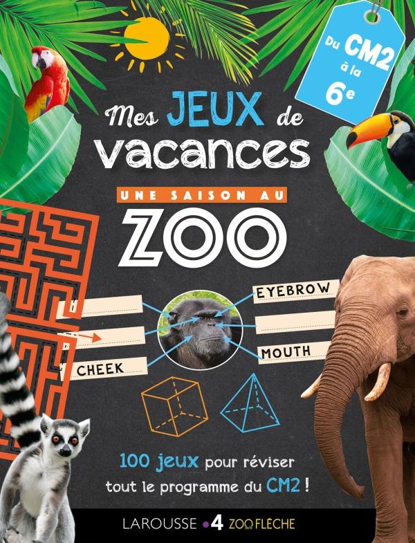 Jeux de vacances Une SAISON AU ZOO - CM2 pour réviser en s'amusant