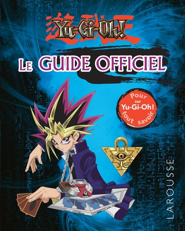 YU GI OH le guide officiel