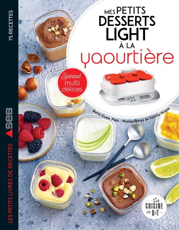 Mes petits desserts light à la yaourtière
