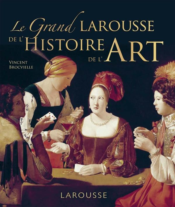 Grand Larousse de l'histoire de l'art