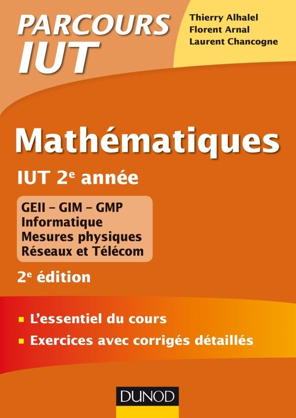 Mathématiques IUT 2e année - 2e éd. - L'essentiel du cours, exercices avec corrigés détaillés