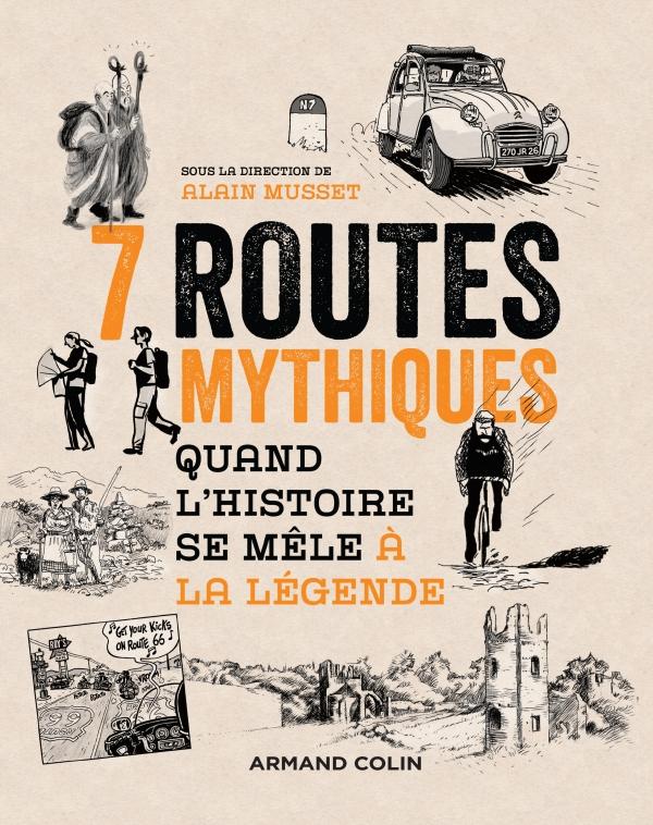 7 routes mythiques - Quand l'histoire se mêle à la légende