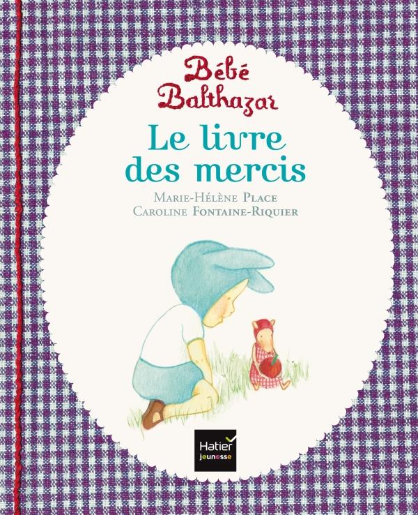 Bébé Balthazar - Le Livre des mercis - Pédagogie Montessori 0/3 ans