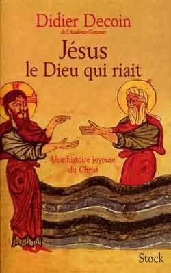 JESUS LE DIEU QUI RIAIT