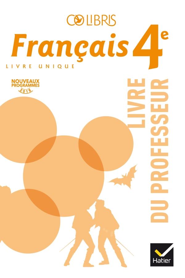 Colibris - Français 4e Éd. 2017 - Livre du professeur