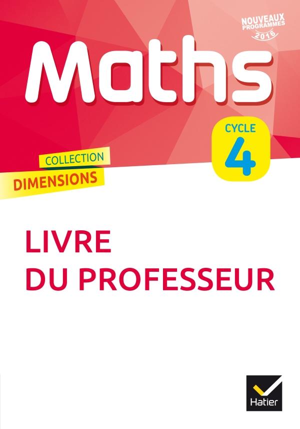 Dimensions Mathématiques Cycle 4 éd. 2016 - Guide pédagogique