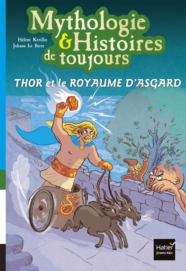 Mythologie et histoires de toujours - Thor et le royaume d'Asgard dès 9 ans