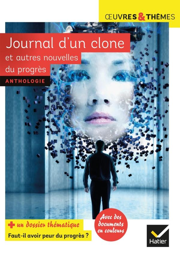 Journal d'un clone et autres nouvelles du progrès