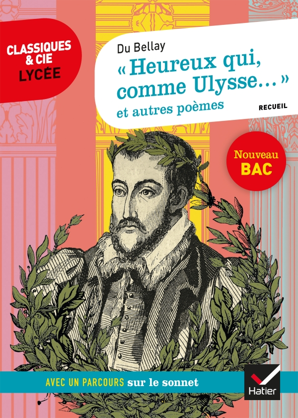 « Heureux qui, comme Ulysse... » et autres poèmes (Du Bellay)