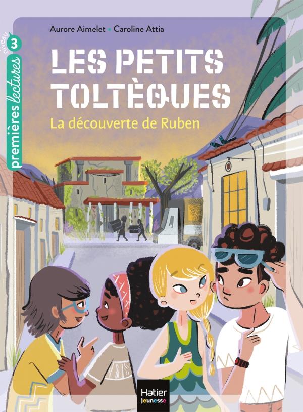 Les petits toltèques - La découverte de Ruben CP/CE1 6/7 ans