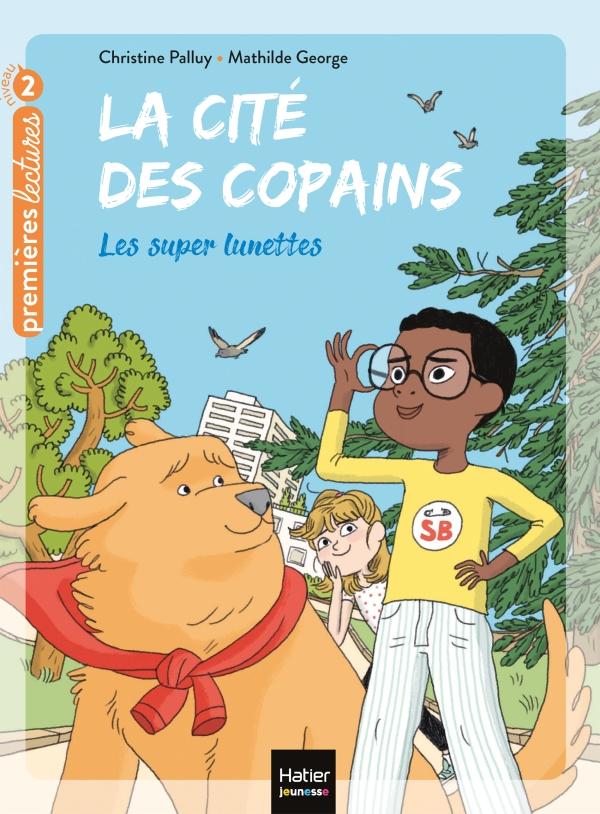 La cité des copains - Les super lunettes CP/CE1 6/7 ans