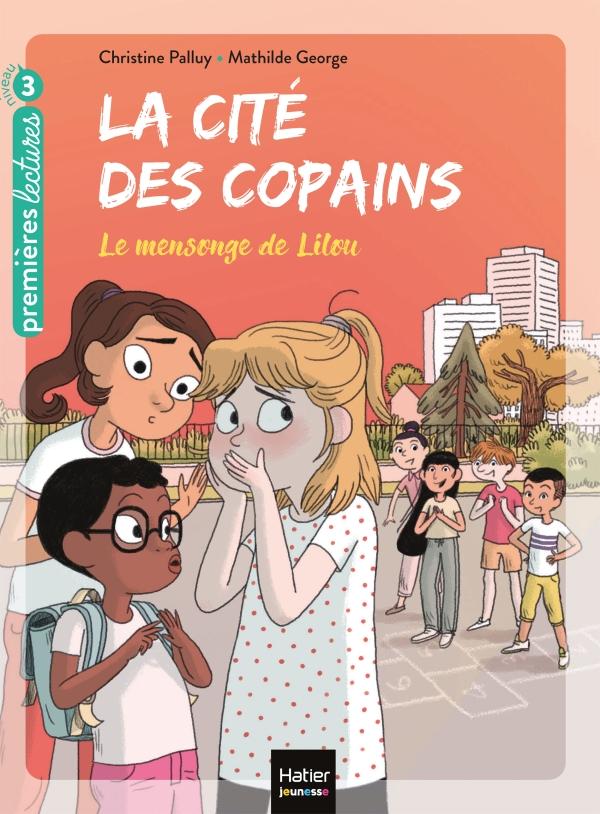 La cité des copains - Le mensonge de Lilou CP/CE1 6/7 ans