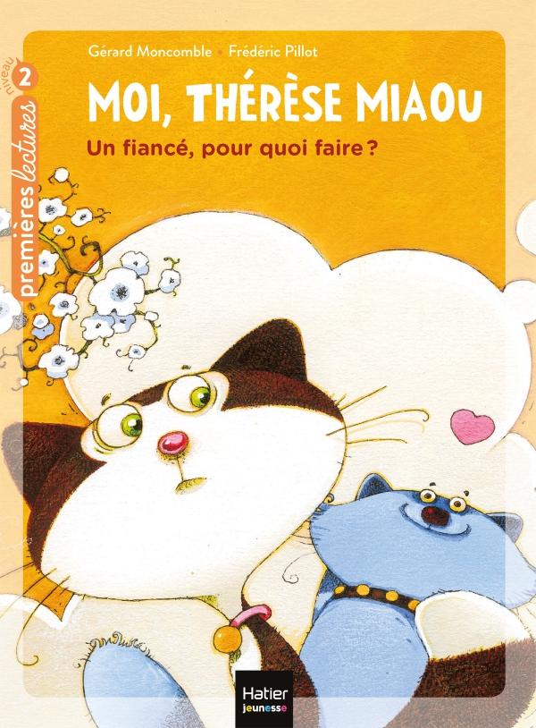 Moi, Thérèse Miaou - Un fiancé, pour quoi faire ? CP/CE1 6/7 ans