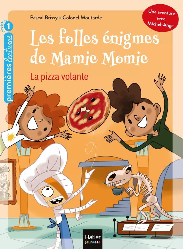 Les folles énigmes de Mamie Momie - La pizza volante GS/CP 5/6 ans