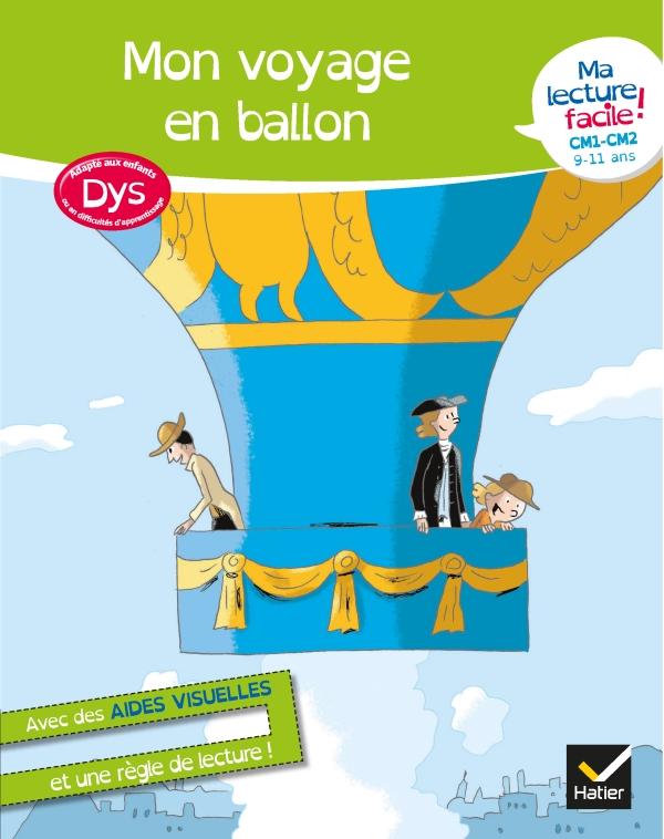Ma lecture facile DYS CM1-CM2 : Mon voyage en ballon