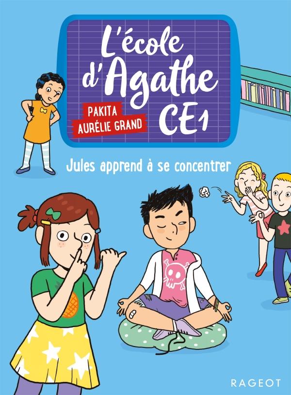 L'école d'Agathe CE1 - Jules apprend à se concentrer