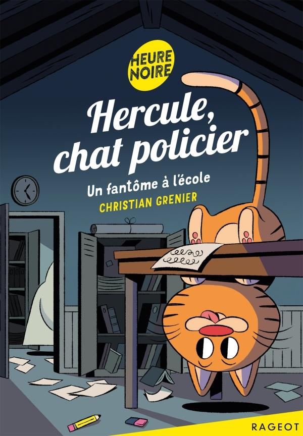 Hercule, chat policier - Un fantôme à l'école