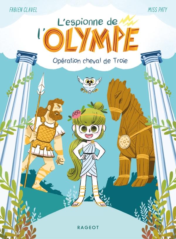 L'espionne de l'Olympe - Opération cheval de Troie