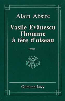 Vasile Evanescu, l'homme à la tête d'oiseau