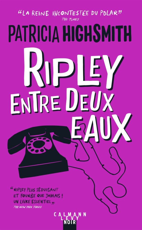 Ripley entre deux eaux - Nouvelle édition 2021