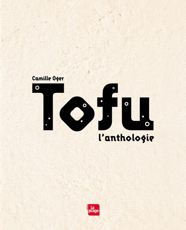 Tofu, l'anthologie