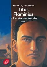 Titus Flaminius - Tome 1 - La Fontaine aux vestales