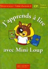 J'apprends à lire avec Mini-Loup CP - cahier d'activités 2 - Ed.2000