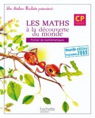 Les Ateliers Hachette Les Mathématiques à la découverte du monde CP - Fichier de l'élève - Ed.2009