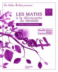Les Ateliers Hachette Les Mathématiques à la découverte du monde CP - Guide pédagogique - Ed.2009